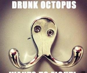Ośmiorniczko, jesteś pijana!
