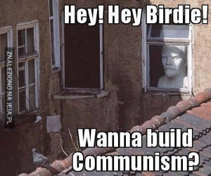 Chcesz budować komunizm?