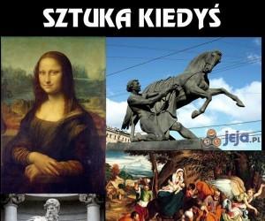 Sztuka kiedyś i dziś