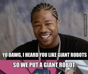 Słyszałem, że lubisz duże roboty...