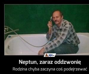 Neptun, zaraz oddzwonię
