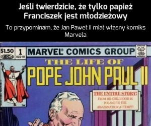 Jeśli twierdzicie że tylko papież Franciszek jest młodzieżowy