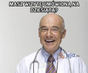 Za każdym razem u lekarza...