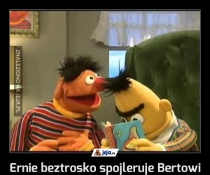 Ernie beztrosko spojleruje Bertowi