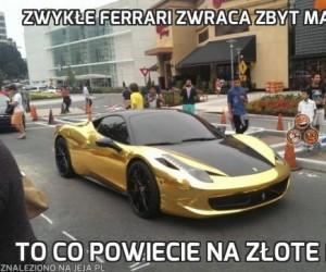 Zwykłe Ferrari zwraca zbyt mało uwagi?