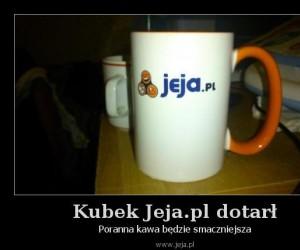 Kubek Jeja.pl dotarł