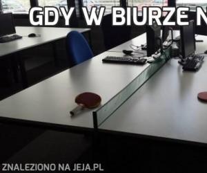 Gdy w biurze nuda...