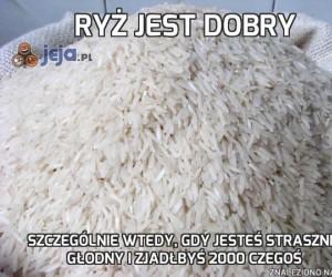 Ryż jest dobry