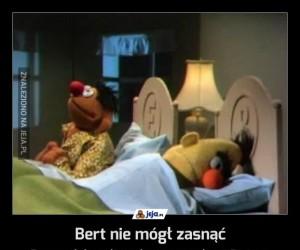 Bert nie mógł zasnąć