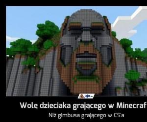 Wolę dzieciaka grającego w Minecrafta