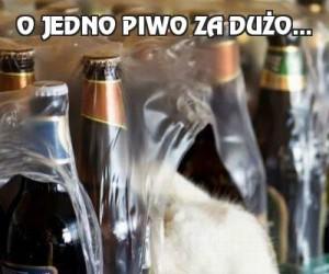 O jedno piwo za dużo...
