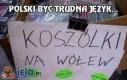 Polski być trudna język...