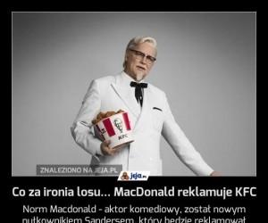 Co za ironia losu... MacDonald reklamuje KFC