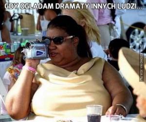 Gdy oglądam dramaty innych ludzi...