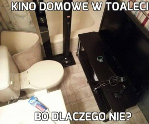 Kino domowe w toalecie