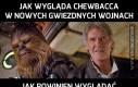 Chewbacca nieźle się trzyma!