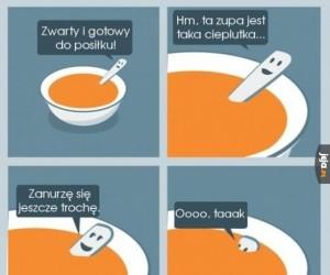 Zawsze, kiedy jem zupę