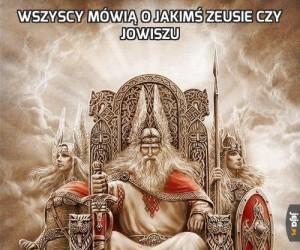 Wszyscy mówią o jakimś Zeusie czy Jowiszu