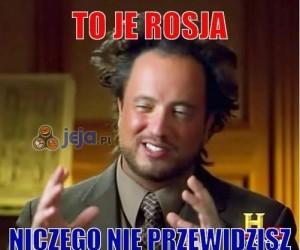 To je Rosja...