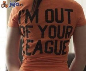 Nie twoja liga