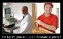 Co łączy ginekologa i dostawcę pizzy?