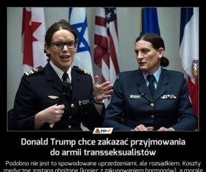 Donald Trump chce zakazać przyjmowania do armii transseksualistów