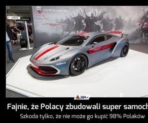 Fajnie, że Polacy zbudowali super samochód