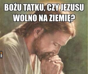 I nawet na krzyż Mu wolno