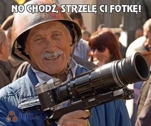 No chodź, strzelę Ci fotkę!
