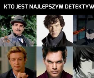Kto jest najlepszym detektywem?