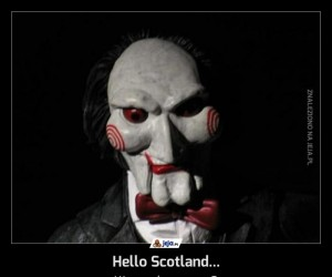 Hello Scotland...