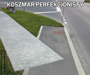 Koszmar perfekcjonisty