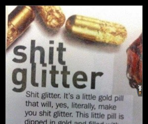 Tabletka, dzięki której będziesz srać na złoto