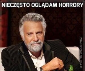 Nieczęsto oglądam horrory