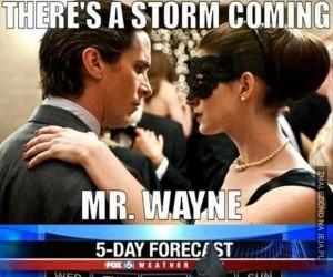 Nadchodzi burza, panie Wayne.