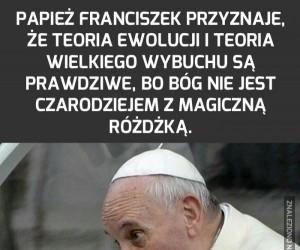 Nawet papież potwierdza teorie