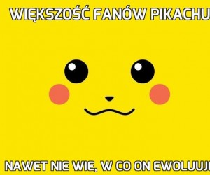 Większość fanów Pikachu