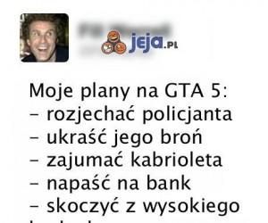 Moje plany na GTA 5