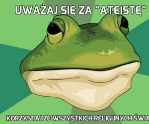 """Uważaj się za """"ateistę"""""""