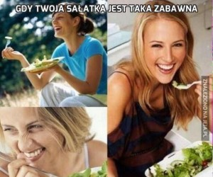 Gdy twoja sałatka jest taka zabawna