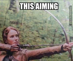Katniss, tak to Ty raczej nie trafisz...