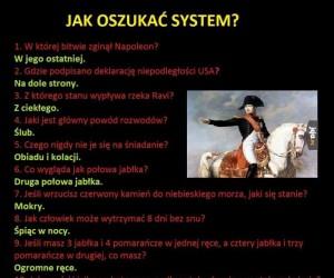 Jak oszukać system?