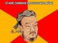 Stare chińskie przysłowie mówi