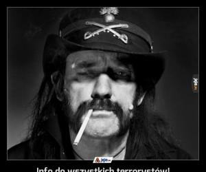 Info do wszystkich terrorystów!