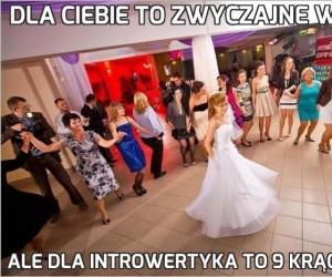 Dla ciebie to zwyczajne wesele