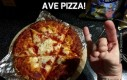 Ave pizza!
