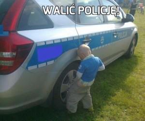Walić policję!