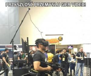Przyszłość przemysłu gier video!
