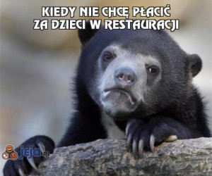 Kiedy nie chcę płacić za dzieci w restauracji