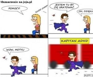 Kapitan ADHD na ratunek